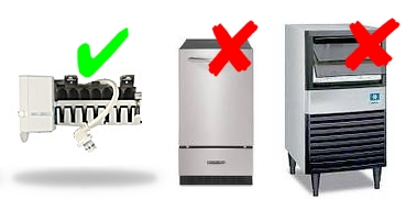 Refrigerator icemakers not undercounter or commercial ice machines